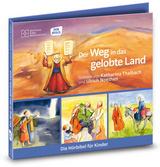 Der Weg in das gelobte Land. Die Hörbibel für Kinder. Gelesen von Katharina Thalbach und Ulrich Noethen