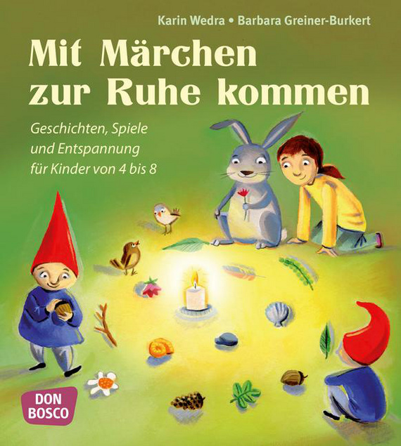Mit Märchen Zur Ruhe Kommen: Geschichten, Spiele Und
