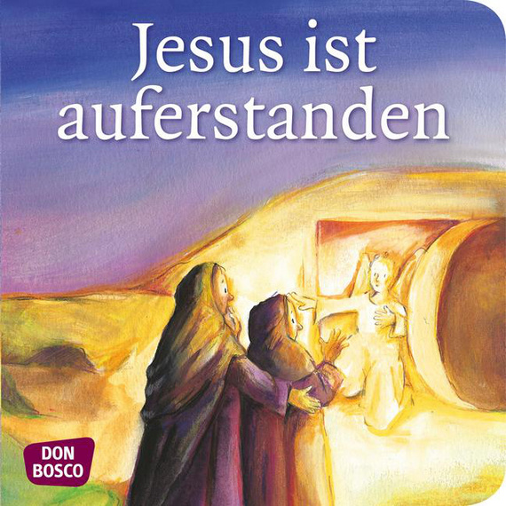 Auferstehung Jesus Bibel