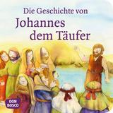 Die Geschichte von Johannes dem Täufer. Mini-Bilderbuch.