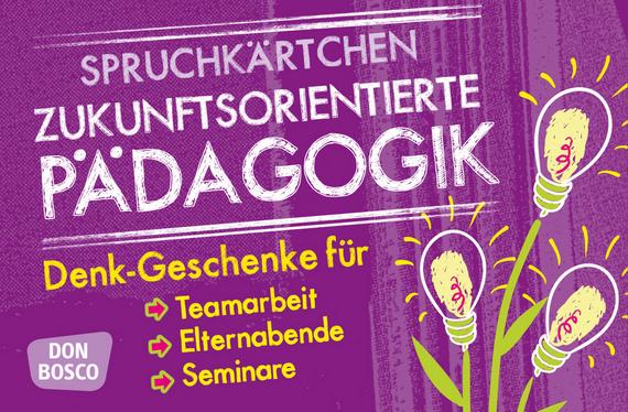 Zukunftsorientierte Pädagogik Denk Geschenke Für Teamarbeit Elternabende Und Seminare Offizieller Shop Des Don Bosco Verlags