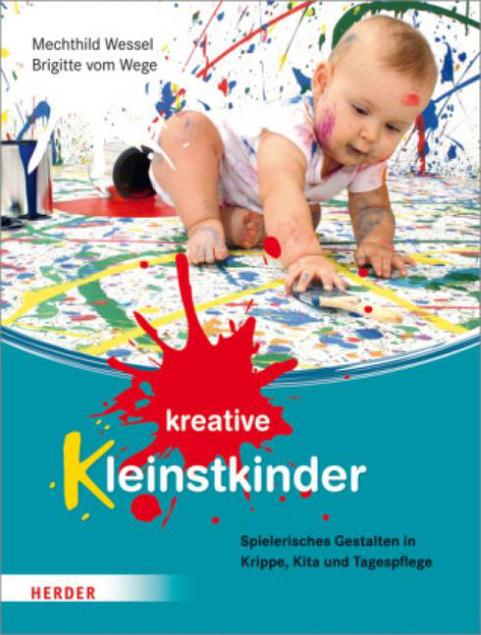 Kreative Kleinstkinder Spielerisches Gestalten In Krippe Kita Und