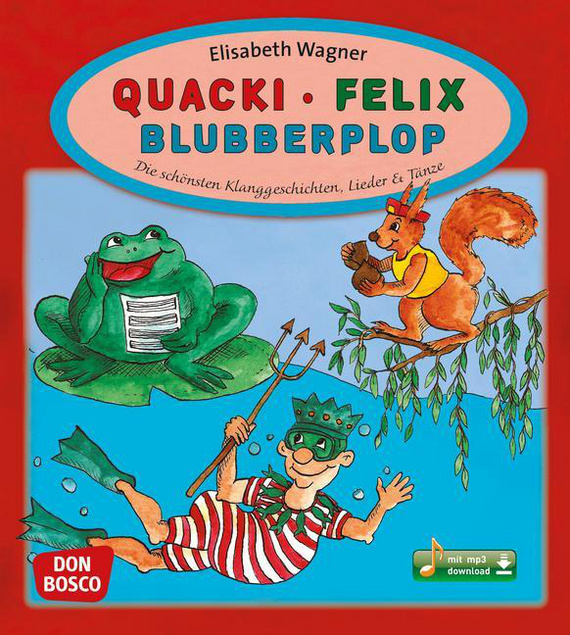 Quacki – Felix – Blubberplop, m. mp3-Downloadalbum