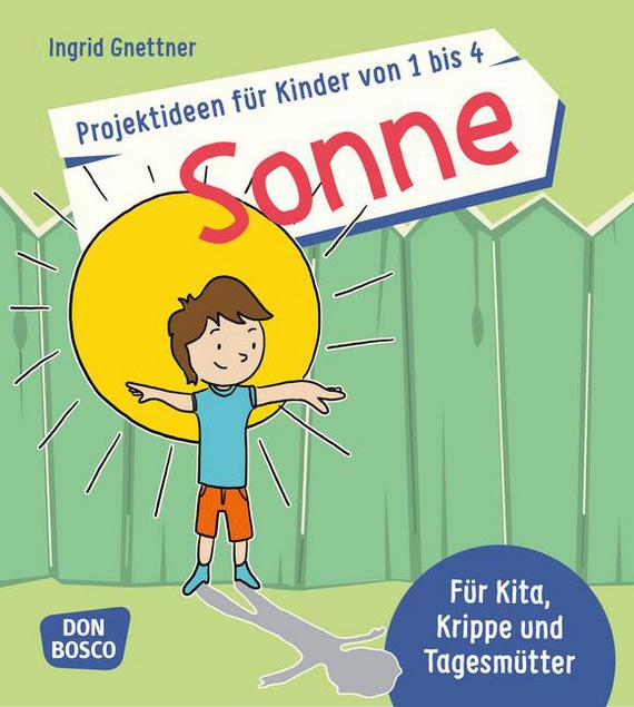 Projektideen Für Kinder Von 1 Bis 4 Sonne Für Kita Krippe Und