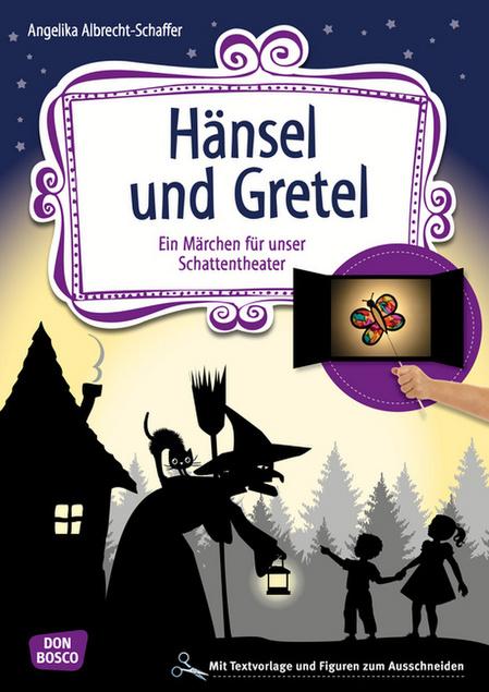 Geliebte Hänsel und Gretel: Ein Märchen für unser Schattentheater mit &MB_44