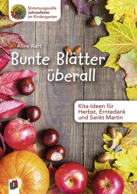 Bunte Blätter überall Kita Ideen Für Herbst Erntedank Und Sankt Martin Offizieller Shop Des Don Bosco Verlags