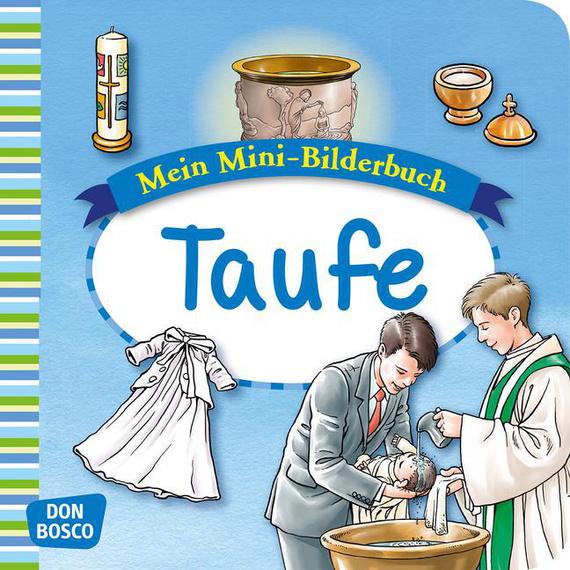 Taufe Mini Bilderbuch Mein Mini Bilderbuch Zur Glaubenswelt Religion Und Glaube Bildungsbereiche Grundschule Kita Info